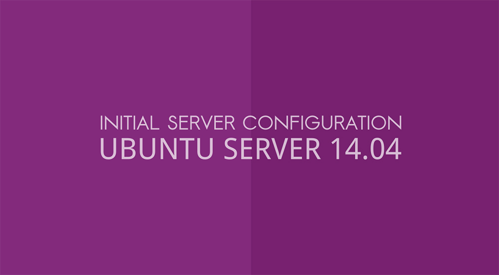 Initial Server Setup with Ubuntu 14.04